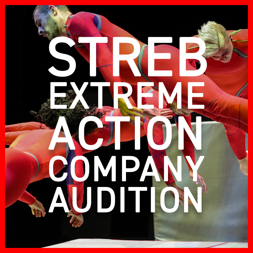 AUDITION STREB EXTREME ACTION